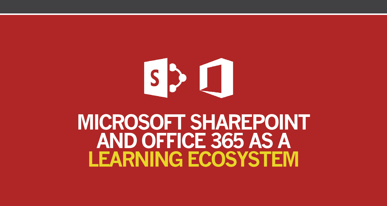 microsoft 365 and sharepoint as a learning ecosystem