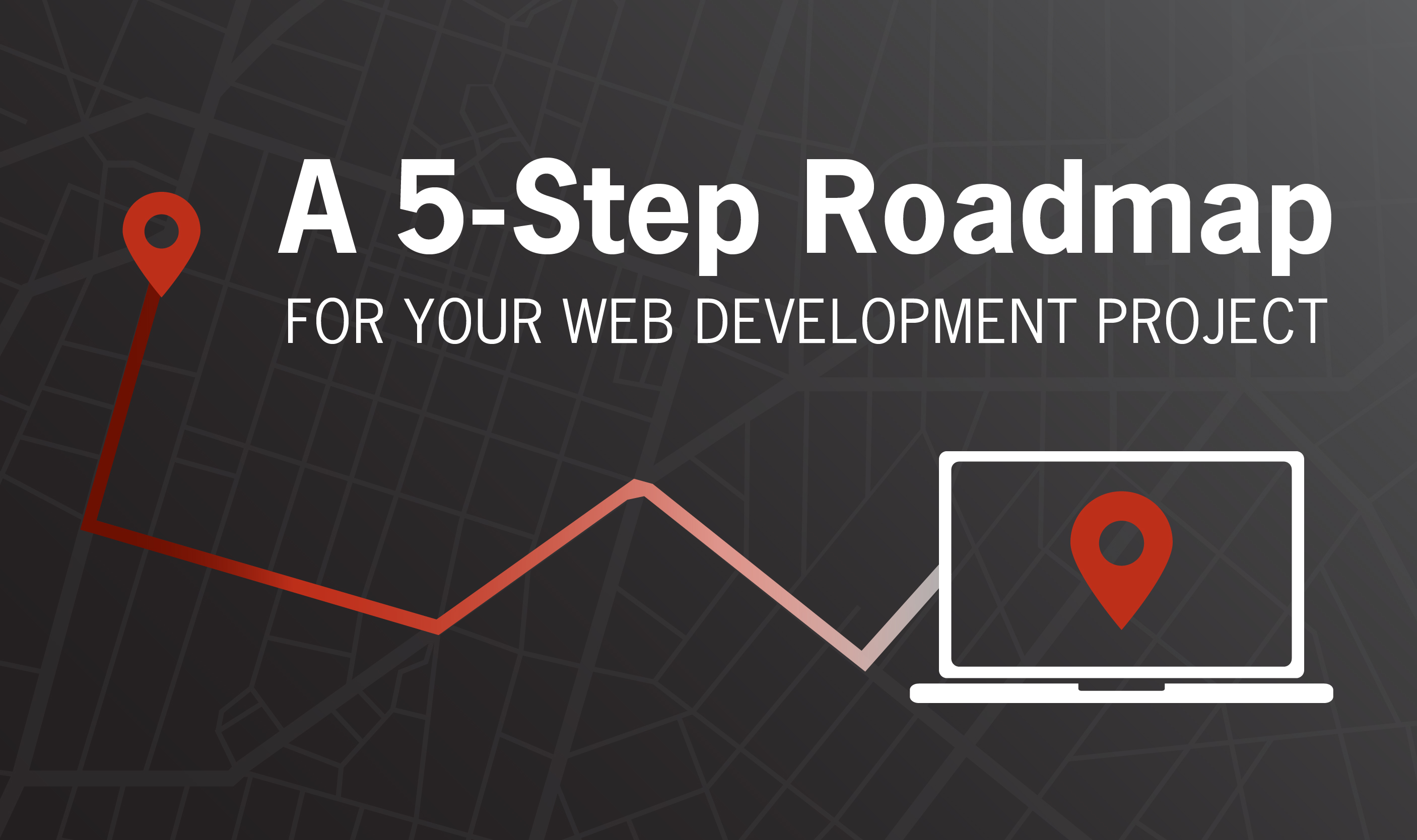a 5-step roadmap for your web development project